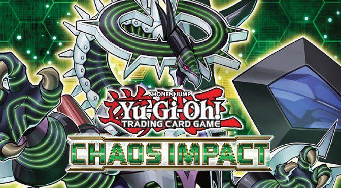 Yu-Gi-Oh! – Sneak Peek Chaos Impact
