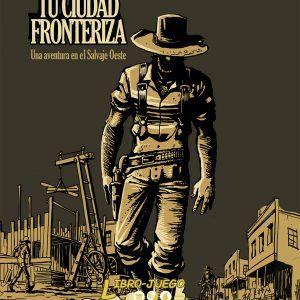 Libro Juego: Tu Ciudad Fronteriza