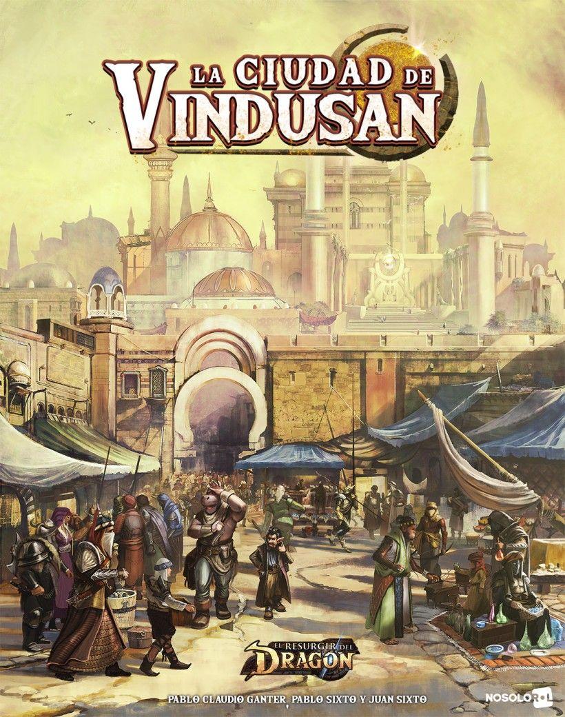 El Resurgir Del Dragon: La Ciudad De Vindusan