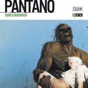 LA COSA DEL PANTANO DE BRIAN K. VAUGHAN NÚM. 01 De 04: SERES QUERIDOS