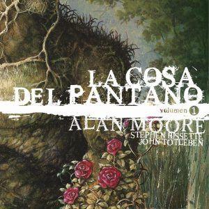 La Cosa Del Pantano De Alan Moore Vol. 01 De 3 (Edición Deluxe)